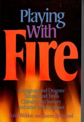 Playing with Fire - Dungeons and Dragons, Tunnels and Trolls, Chivalry and Sorcery, and Other Fantasy Games