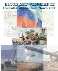 Blood (Valor) and Vengeance - The Battle of Ulus-Kert, March 2000