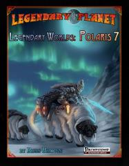 Legendary Planet - Legendary Worlds, Polaris 7
