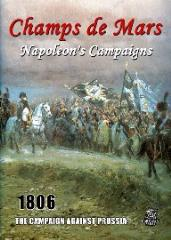Champs de Mars - Napoleons Campaigns #1, The Campaign Against Prussia 1806