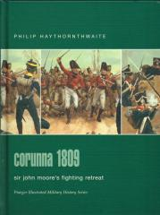 Corunna 1809 - Sir John Moore's Fighting Retreat