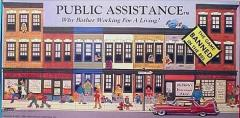 Public Assistance - Why Bother Working for a Living?