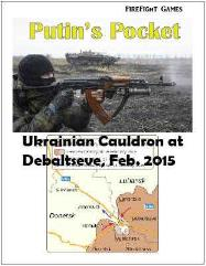 Putin's Pocket - Ukrainian Cauldron at Debaltseve, Feb. 2015