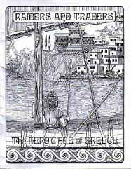 Raiders and Traders - The Heroic Age of Greece