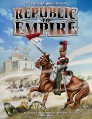 Republic to Empire - Wargaming the War of Napoleon Bonaparte