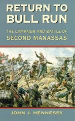 Return to Bull Run - The Campaign and Battle of the Second Manassas