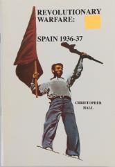 Revolutionary Warfare - Spain 1936-39