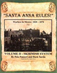 Santa Anna Rules! - Volume #2 - Skirmish System
