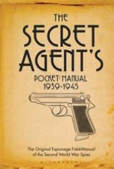 The Secret Agent's Pocket Manual (1939-1945)