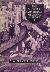 Shorter Cambridge Medieval History, Vol. 2 - The Twelfth Century to the Renaissance