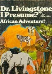 """Dr. Livingstone, I Presume?"" - African Adventure"