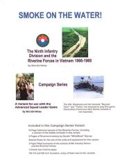 Smoke on the Water! - The Ninth Infantry Division and the Riverine Forces in Vietnam 1966-1969
