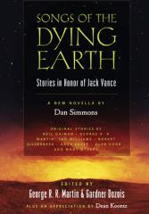 Songs of the Dying Earth - Stories in Honor of Jack Vance