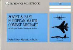Soviet and East European Major Combat Aircraft