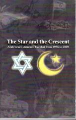 Star and the Crescent, The - Arab/Israeli Armored Combat from 1956-2009