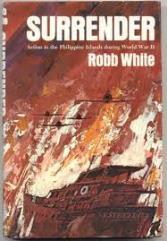 Surrender - Acion in the Philippine Islands During World War II (Book Club Edition)