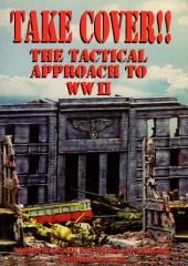 Take Cover!! - The Tactical Approach to WWII