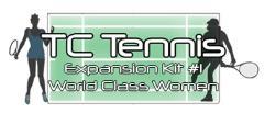 TC Tennis Expansion #1 - World Class Women