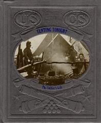 Civil War, The - Tenting Tonight, The Soldier's Life