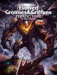 Evolved Grottoes & Griffons - Teratic Tome