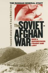 Soviet-Afghan War - How a Superpower Fought and Lost
