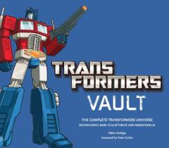 Transformers Vault - The Complete Transformers Universe