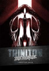Triniton - The Prequel