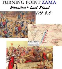 Turning Point Zama - Hannibal's Last Stand, October 202 B.C.