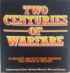 Two Centuries of Warfare - 23 Decisive Battles that Changed the Course of History