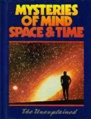 Mysteries of Mind, Space & Time - The Unexplained, Volume 1
