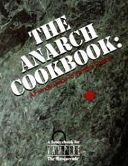 Anarch Cookbook, The - A Friendly Guide to Vampire Politics