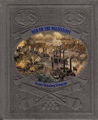 Civil War, The - War on the Mississippi, Grant's Vicksburg Campaign