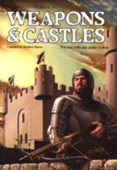 Weapons & Castles (3rd Edition, 2nd Printing)