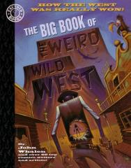 Big Book of the Weird Wild West, The