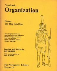 Volume II - Napoleonic Organization, France and Her Satellites