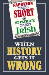 Napoleon Wasn't Short & St. Patrick Wasn't Irish - When History Gets it Wrong