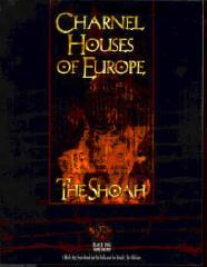 Charnel Houses of Europe - The Shoah