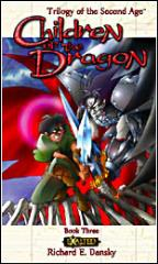 Trilogy of the Second Age #3 - Children of the Dragon
