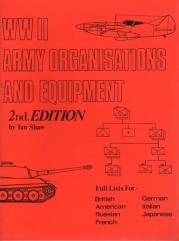 WWII Army Organizations and Equipment (2nd Edition)