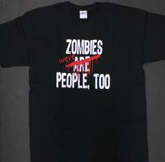 'Zombies Were People Too' T-Shirt (L)