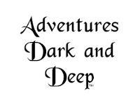 Adventures Dark and Deep