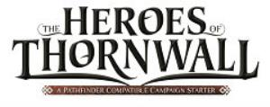 Heroes of Thornwall, The (Pathfinder)