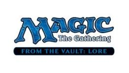 MTG - From the Vault - Lore