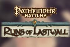 Pathfinder Battles - Ruins of Lastwall