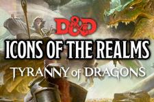 D&D Miniatures - Icons of the Realms - Tyranny of Dragons - Singles