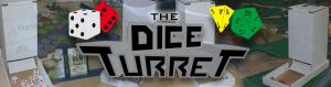 Dice Turrets & Periscopes