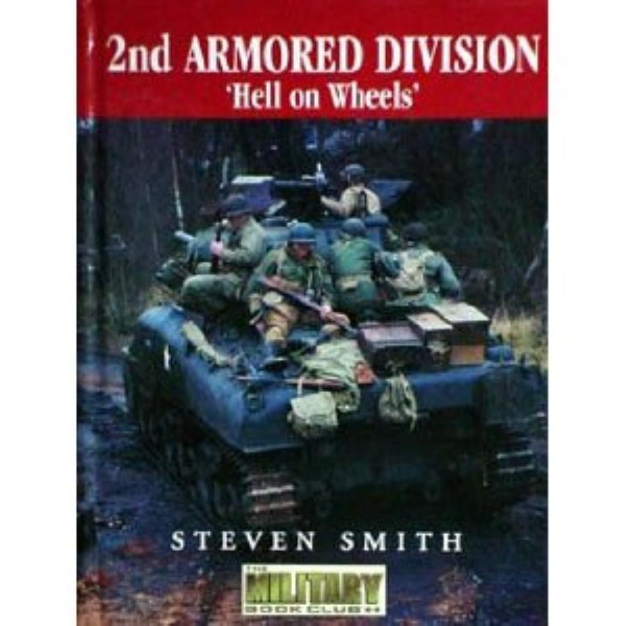 2nd Armored Division - 'Hell on Wheels' - Historical Book