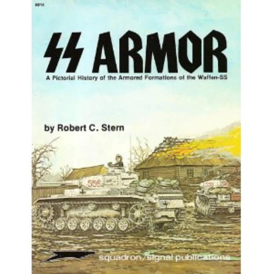 SS Armor - A Pictorial History of the Armored Formations of